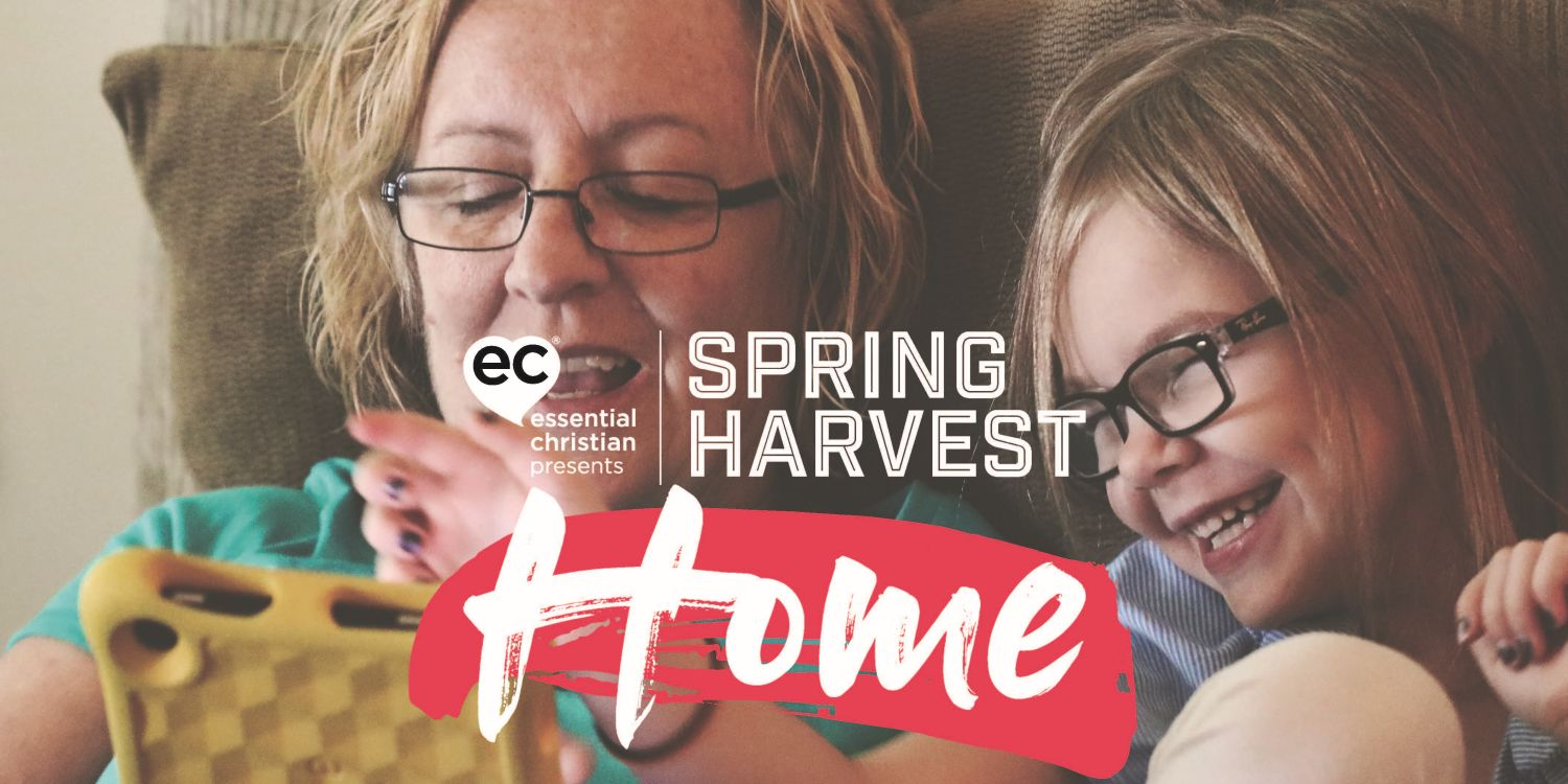 Spring Harvest At Home