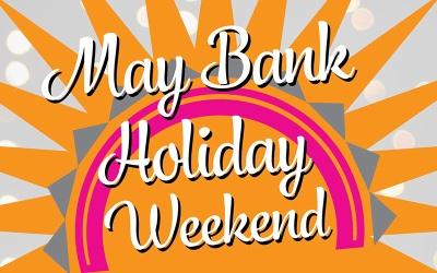 May Bank Holiday Weekend And Half Term